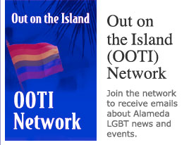 Out on the Island (OOTI) -- Alameda's LGBT Network